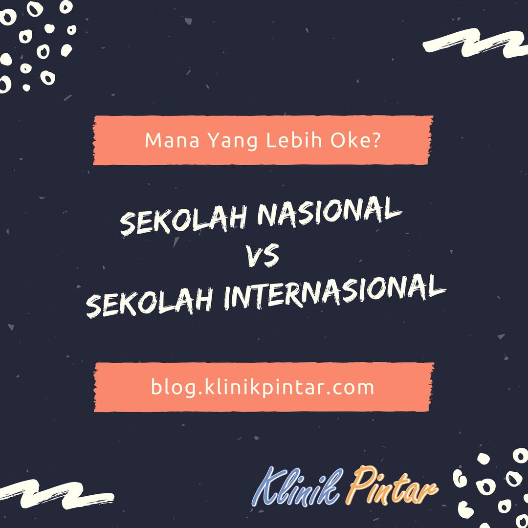 Apa sih perbedaan sekolah nasional dan sekolah internasional?